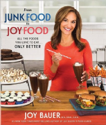 From Junk Food to Joy Food - Joy Bauer